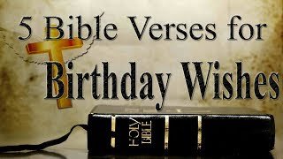 5 Bible Verses for Birthday Wishes | Bible Verses for Birthday Cards | Biblical Quotes