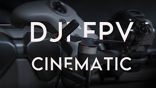 DJI FPV CINEMATIC VIDEO