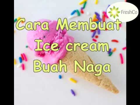 Video Cara membuat ice cream buah naga by freshco