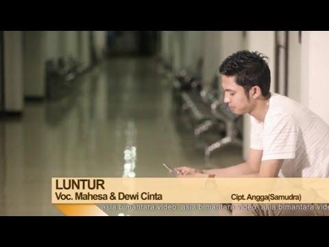 , title : 'Mahesa Ft. Dewi Cinta - Luntur (Official Music Video)'