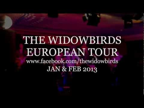 The Widowbirds ~ Are Coming to Europe 2013