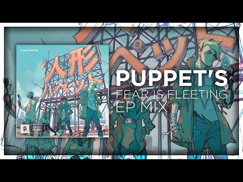 Puppet's Fear is Fleeting EP Mix | Monstercat 2016 | EP 015