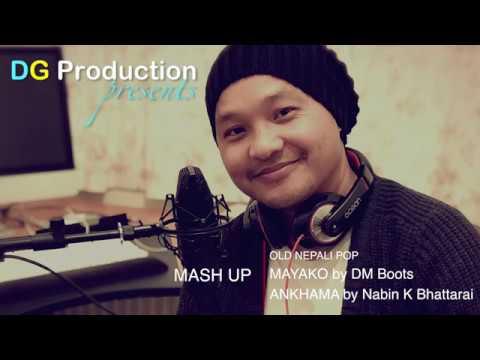 OLD NEPALI POP MASH UP [Mayako DM BOOTS/Ankhama NABIN K BHATTARAI]