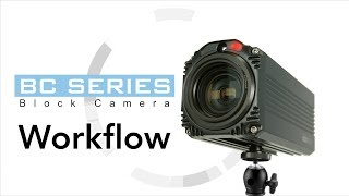 【Official】BC Series Block Cameras Workflow