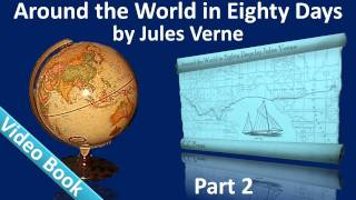 Part 2  Around The World In 80 Days Audiobook By Jules Verne Chs 1525