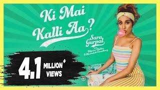Ki Mai Kalli Aa | Sara Gurpal | Dilpreet Dhillon, Meenakshi Choudhary | New Punjabi Songs 2018