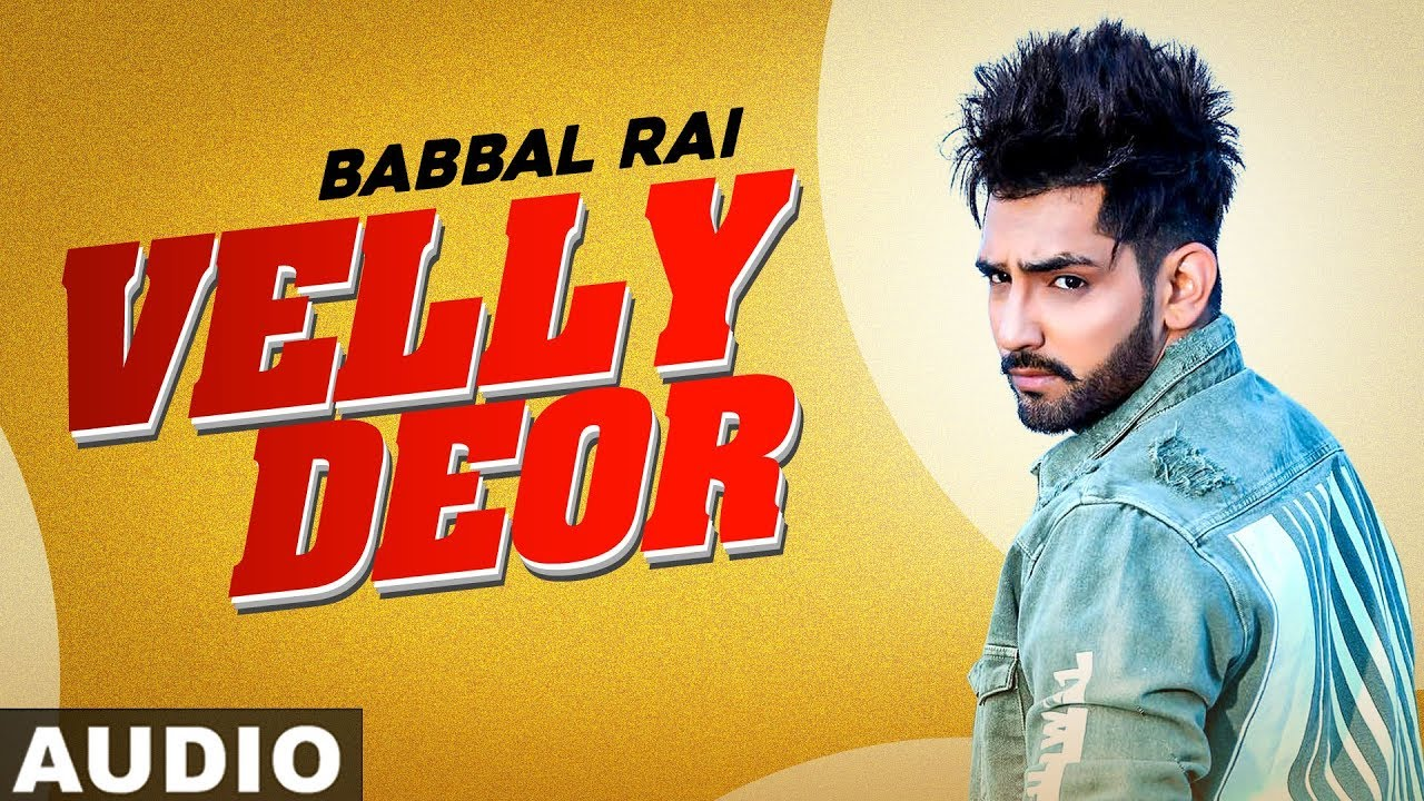 Velly Deor Lyrics- Babbal Rai