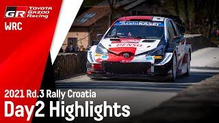 TGR WRC Rally Croatia 2021 Day 2 Highlights