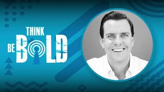 Phillip Joins 'The Think Bold Be Bold' Podcast