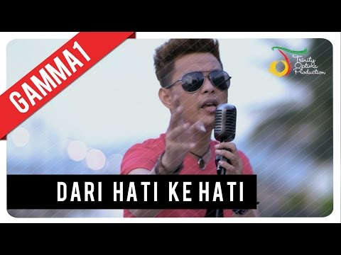 Gamma1 - Dari Hati Ke Hati | Official Video Clip