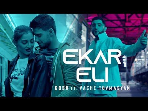 Gosh - Ekar Eli ft. Vache Tovmasyan