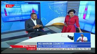 KTN Prime : Scrapping Nairobi County, Interview with Ngara MCA Chege Mwaura and Sophia Wanuna