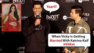 Vicky Kaushal Get Shy In Public When Ask Abt Marriage With GF Katrina Kaif @ Bhoot Trailer Launch