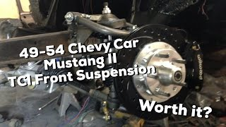 49-54 Chevy Car TCI Mustang II Front Suspension Install