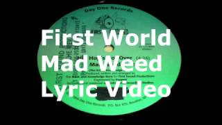 First World - Mad Weed LYRIC VIDEO