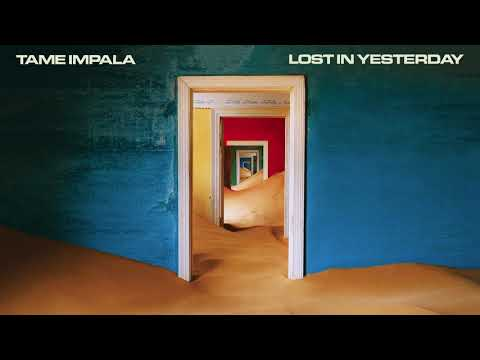 Tame Impala Lost In Yesterday