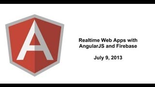 Realtime Web Apps with AngularJS and Firebase
