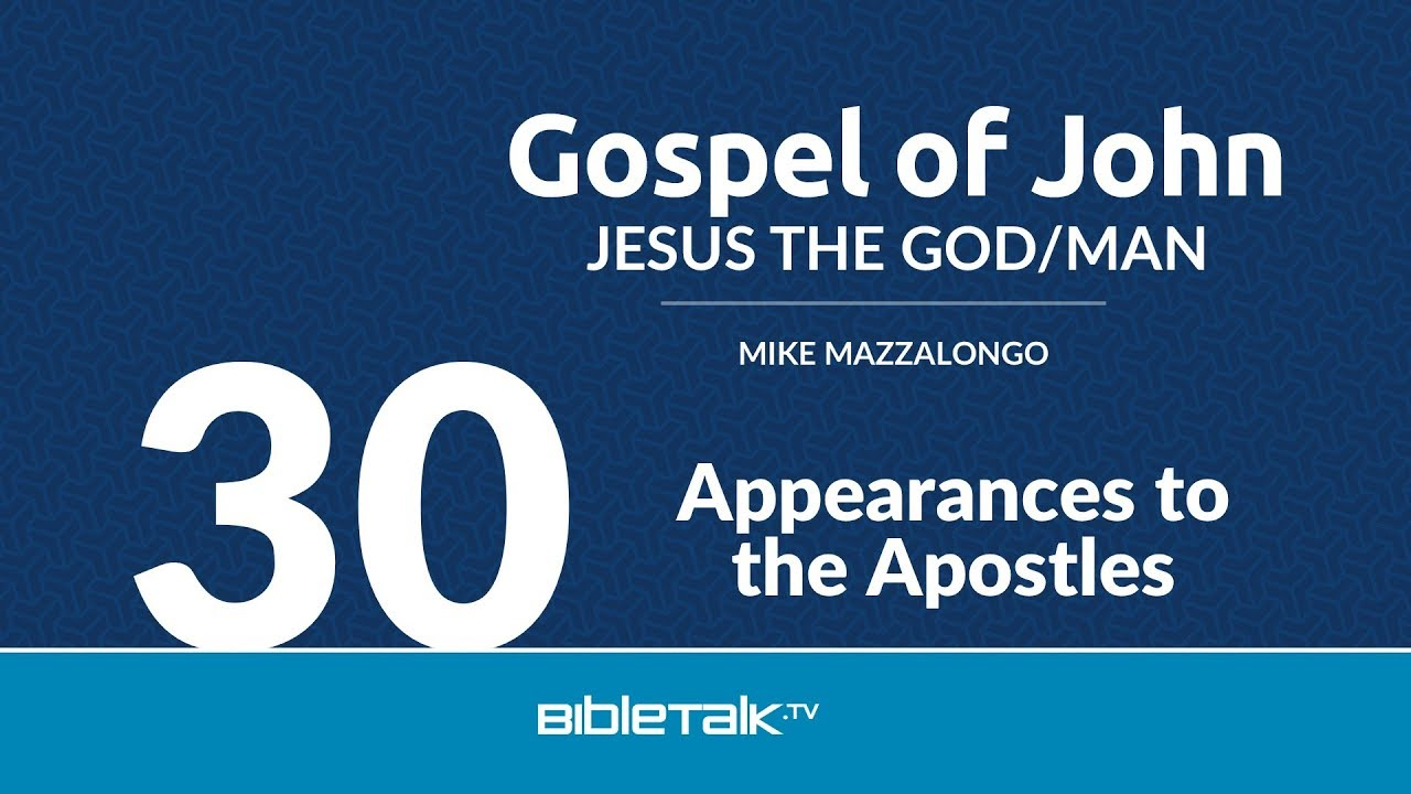 30. Appearances to the Apostles