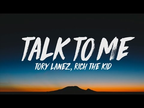 Tory Lanez Ft Rich The Kid Talk To Me Lyrics