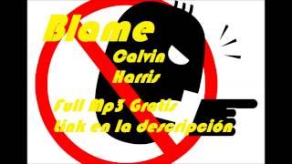 Blame - Calvin Harris Mp3 Gratis Full