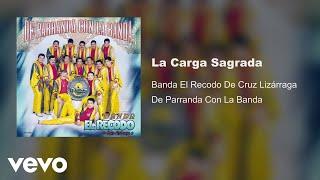 La Carga Sagrada - Banda el Recodo (Video)