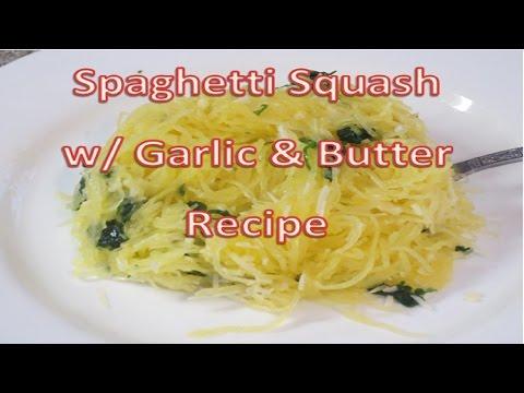 Video Spaghetti Squash w/ Garlic & Butter Recipe