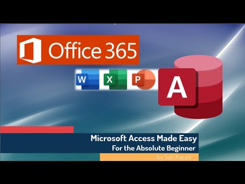 Microsoft Access 2019 Tutorial for the Absolute Beginner -  A Comprehensive Tutorial