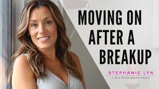 How to Accept, Forgive and MOVE ON after a Break-up | Stephanie Lyn Coaching
