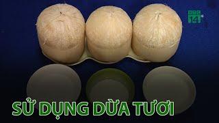 Sử dụng dừa tươi đúng cách   VTC14