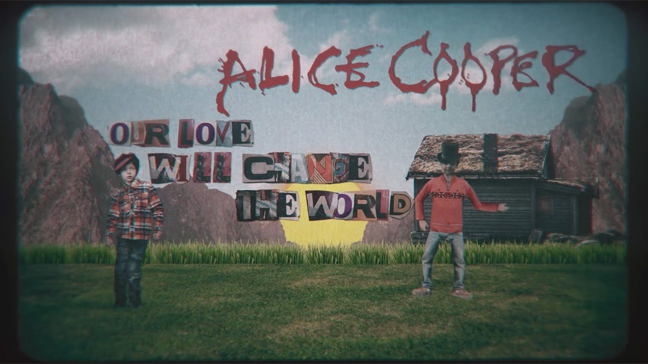 ALICE COOPER - Our Love Will Change The World