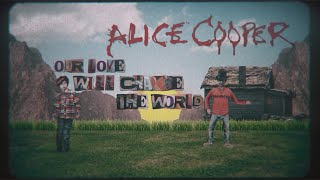 Alice Cooper Our Love Will Change The World