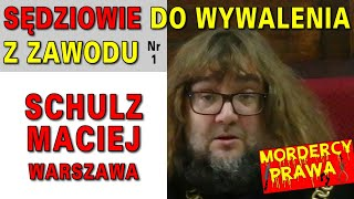 Sędziowie do wywalenia z zawodu: Maciej Schulz, Warszawa