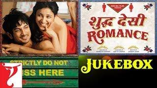 Shuddh Desi Romance  | Sachin | Jigar | Sushant Singh Rajput | Parineeti | Vaani