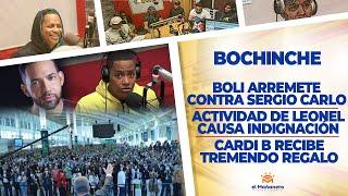 El Bochinche – Boli se la canta a Sergio Carlo – Leonel quilla los Artistas – Cardi B