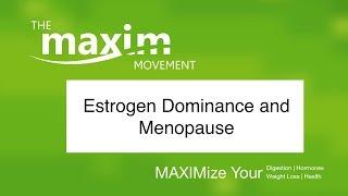 Estrogen Dominance in Women with Menopause