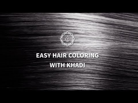 Khadi Hair Color Tutorial