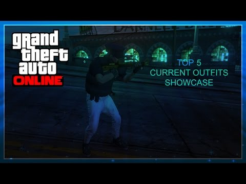 GTA 5 ONLINE MY TOP 5 CURRENT OUTFITS SHOWCASE