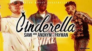 SAMI X PAYMAN & ANONYM   CINDERELLA