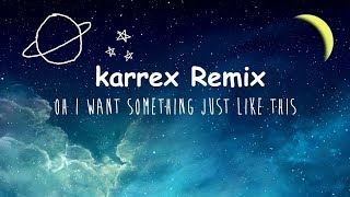 Something Just Like This (The Chainsmokers  Coldplay) | Karrex