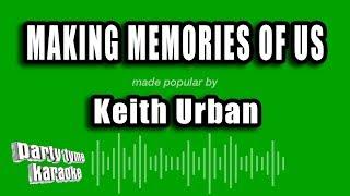 Keith Urban – Making Memories of Us (Karaoke Version)