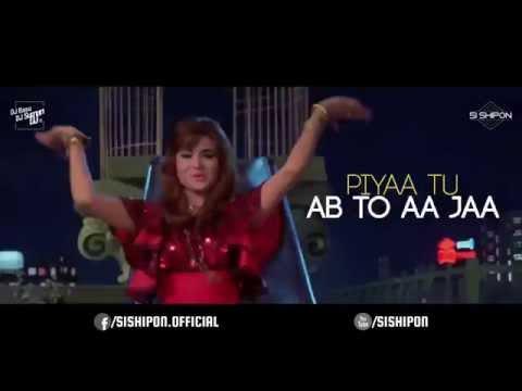 Piya Tu Ab To Aaja (Caravan Remix) | DJ Basu DJ Suman & DJ Deba | SI Shipon HD