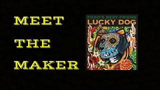 Meet The Maker - Lucky Dog Hot Sauce