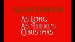 """As Long As There's Christmas"" Aselin Debison"