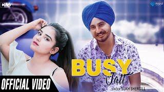Busy Jatt (Official) | Sukh Shergill | Navv Production | New Punjabi Song 2019 | Latest Song 2019