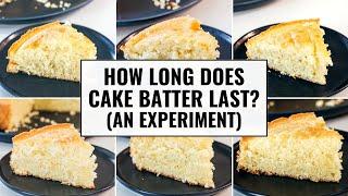 How Long Does Cake Batter Last