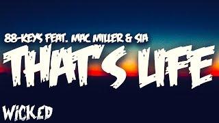 88 Keys   That's Life (feat. Mac Miller & Sia) [Lyrics]