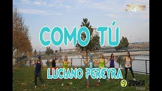 COMO TU   Luciano Pereyra   Zumba Choreography   Cristian Gutierrez Chile