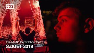 SZIGET 2019 | The Martin Garrix Show S4.E12