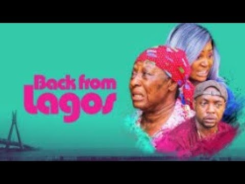 BACK FROM LAGOS  - [Part 1] Latest 2018 Nigerian Nollywood Drama Movie