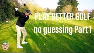 HOW DO YOU PLAY BETTER GOLF - ON COURSE LESSON